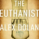 The Euthanist | Alex Dolan