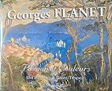Georges Flanet: Passion Et Couleurs, Dix Annees a Saint-Tropez