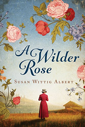 A Wilder Rose: A Novel