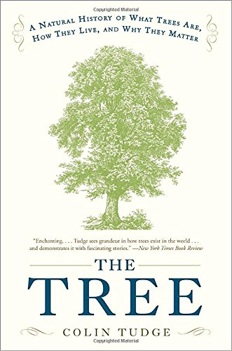 The Tree: A Natural History of What Trees Are; How They Live; and Why They Matter