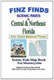 Finz Finds Scenic Rides in Central and Northeast Florida, Incl Ocala Nat. Forest, Steve Finz, 1495278875