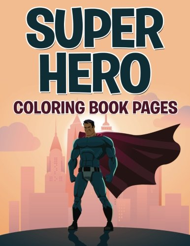 [Superhero Coloring Book Pages] (Superheroes For Kids)