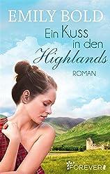 Ein Kuss in den Highlands: Roman