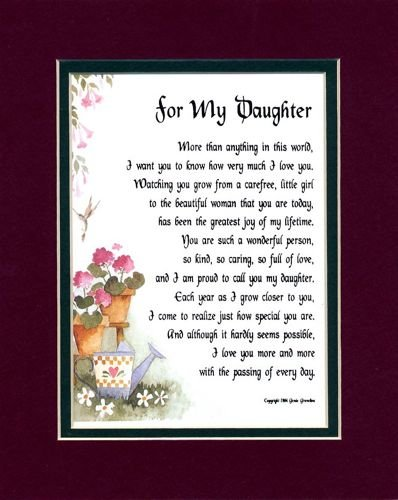 For My Daughter, #47, touching 8x10 poem, double-matted in burgundy over  dark green  A Gift For A Daughter