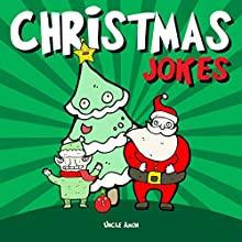 Christmas Jokes: Hilarious Holiday Jokes and Riddles for Kids Audiobook by Uncle Amon Narrated by Wes Super