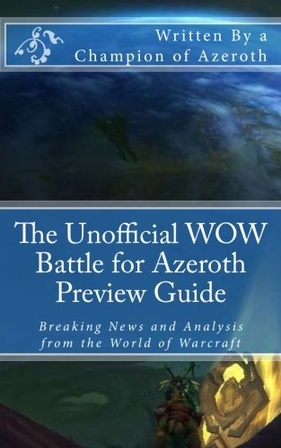 The Unofficial Wow Battle For Azeroth Preview Guide  Breaking News And Analysis From The World Of Warcraft