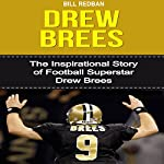 Drew Brees: The Inspirational Story of Football Superstar Drew Brees | Bill Redban