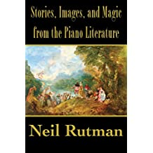 Stories, Images, and Magic from the Piano Literature