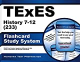 TExES History 7-12 (233) Flashcard Study System: TExES Test Practice Questions & Review for the Texas Examinations of Educator Standards