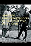 img - for American Cinematographers in the Great War, 1914-1918 book / textbook / text book