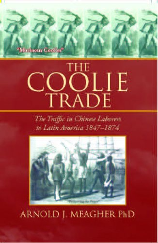 The Coolie Trade: The Traffic in Chinese Laborers to Latin America