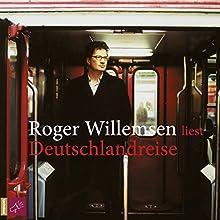 Deutschlandreise Hörbuch von Roger Willemsen Gesprochen von: Roger Willemsen