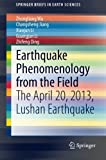 img - for Earthquake Phenomenology from the Field: The April 20, 2013, Lushan Earthquake (SpringerBriefs in Earth Sciences) book / textbook / text book