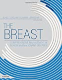img - for The Breast: Comprehensive Management of Benign and Malignant Diseases, 5e book / textbook / text book