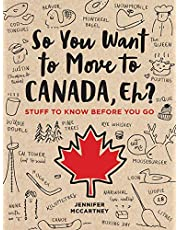 So You Want to Move to Canada, Eh?: Stuff to Know Before You Go