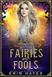 Fairies and Fools: A Young Adult Paranormal Romance (Their Paranormal Tales Book 3)