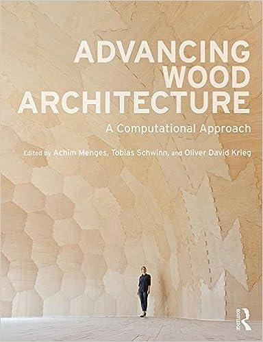 Advancing Wood Architecture: A Computational Approach
