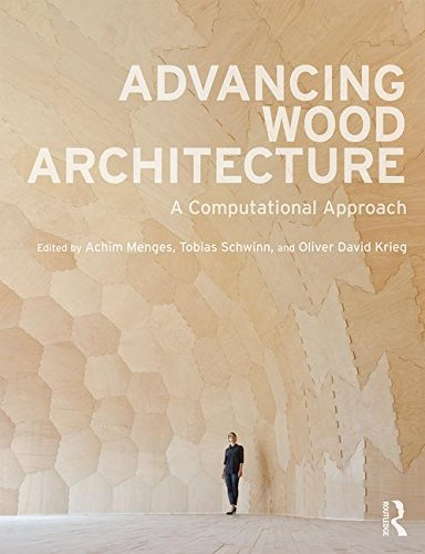 Advancing Wood Architecture: A Computational Approach (Tapa Blanda)