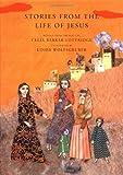 Stories from the Life of Jesus, Celia B. Lottridge, 0888994974
