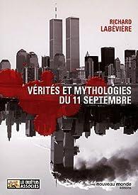 Vérités et mythologies du 11 Septembre par Richard Labévière