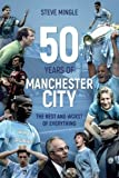 Fifty Years of Manchester City: The Best and Worst of Everything