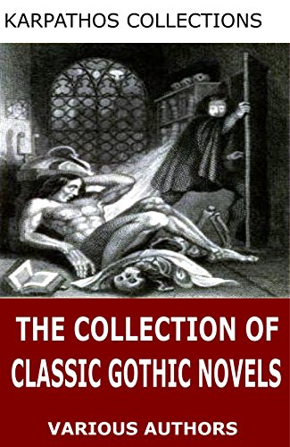 The Collection of Classic Gothic Novels