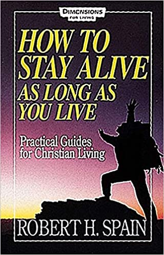 How to Stay Alive as Long as You Live: Practical Guides for ...