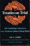 Treaties on Trial : The Continuing Controversy over Northwest Indian Fishing Rights, Cohen, Fay, 0295962682