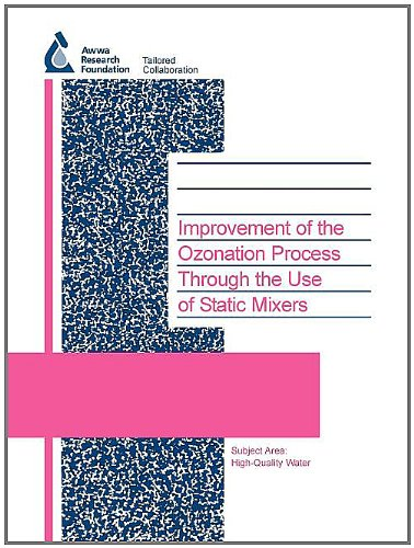 Improvement of the Ozonation Process Through the Use of Static Mixers (Awwarf Report S)