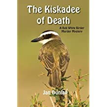 The Kiskadee of Death (Bob White Birder Murder Mysteries)
