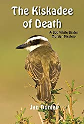 The Kiskadee of Death (Bob White Birder Murder Mysteries)