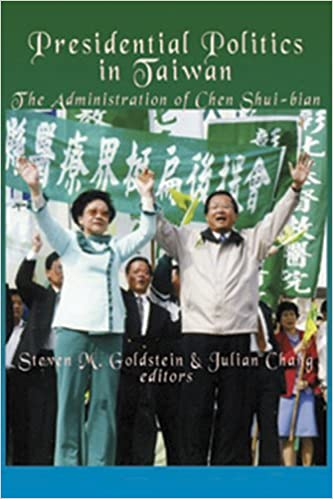 Presidential Politics in Taiwan: The Administration of Chen Shui