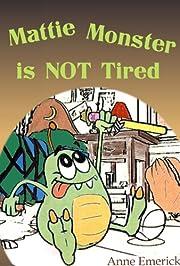 Mattie Monster is NOT Tired (Funny Bedtime Stories)