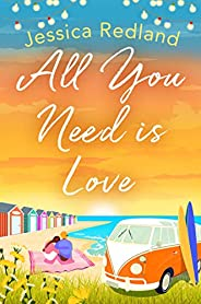 All You Need Is Love: An emotional, uplifting story of love and friendship from bestseller Jessica Redland (En