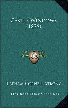 Castle Windows (1876)