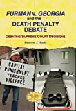 img - for Furman V. Georgia and the Death Penalty Debate: Debating Supreme Court Decisions book / textbook / text book
