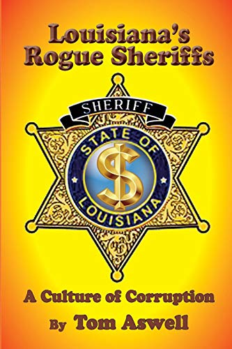 Louisiana's Rogue Sheriffs: A Culture of Corruption