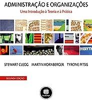 Administração e Organizações: Uma Introdução à Teoria e à Prática