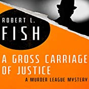 A Gross Carriage of Justice | Robert L. Fish