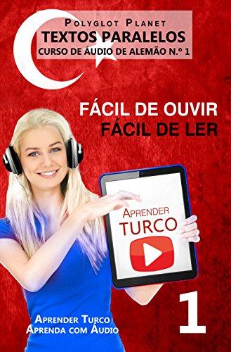 Aprender Turco - Textos Paralelos | Fácil de ouvir | Fácil de ler: CURSO DE ÁUDIO DE TURCO N.º 1 (Aprender Turco | Aprenda com Áudio)