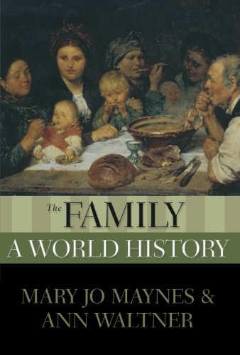 The Family: A World History (New Oxford World History) (Histories Family)