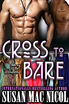 Cross to Bare (Men of London Book 5) by [Mac Nicol, Susan]