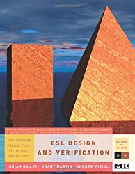 ESL Design and Verification: A Prescription for Electronic System Level Methodology (Systems on Silicon)