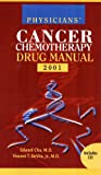 Physicians Cancer Chemo Drug Manual and Cd 2001, Chu, Edward, 076371450X