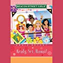 Ready, Set, Hawaii: Beacon Street Girls Special Adventure #6 Audiobook by Annie Bryant Narrated by  uncredited