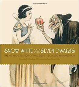 Snow White And The Seven Dwarfs The Art And Creation Of