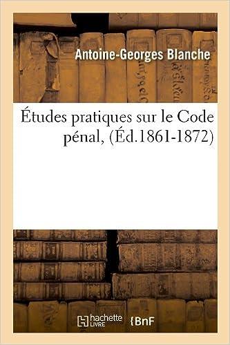 Livre gratuits en ligne Études pratiques sur le Code pénal, (Éd.1861-1872) pdf epub
