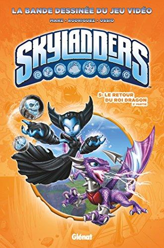 Skylanders - Tome 05: Le retour du Roi Dragon (2ème partie)