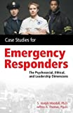 img - for Case Studies for the Emergency Responder: Psychosocial, Ethical and Leadership Dimensions book / textbook / text book