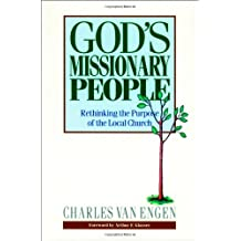 God's Missionary People: Rethinking the Purpose of the LocalChurch